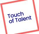 Touch of Talent